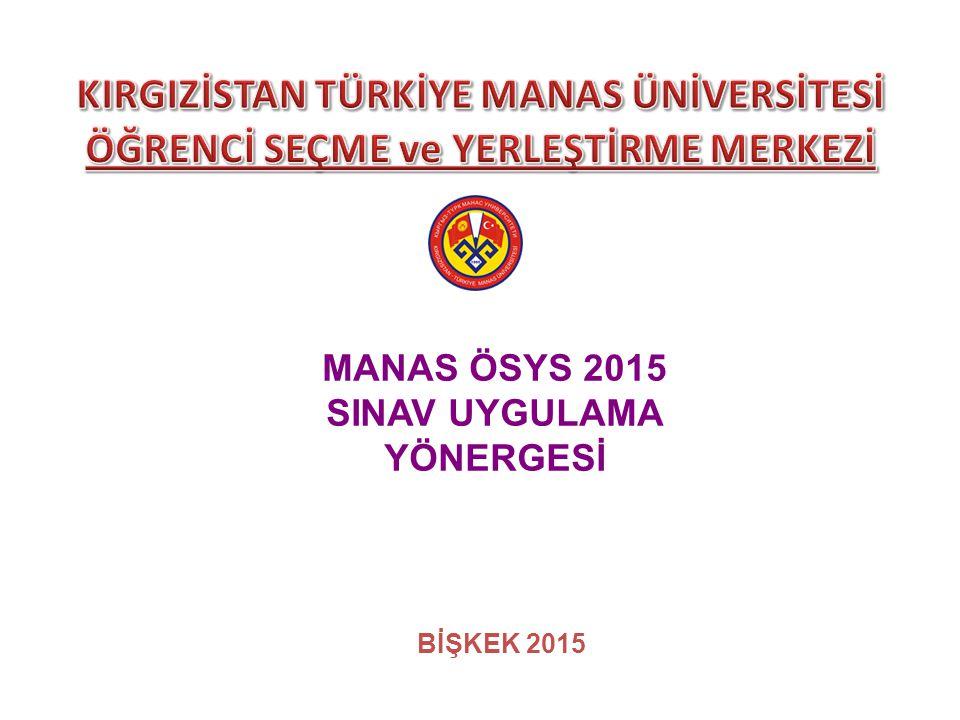 MANAS ÖSYS 2015 SINAV UYGULAMA YÖNERGESİ BİŞKEK 2015