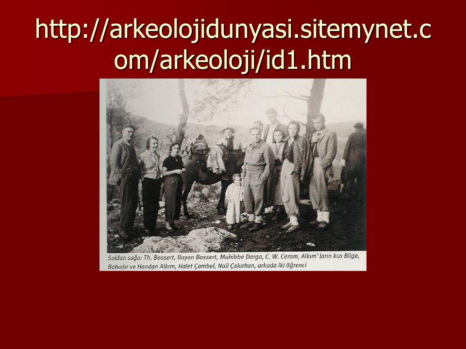 http://arkeolojidunyasi.sitemynet.c om/arkeoloji/id1.htm