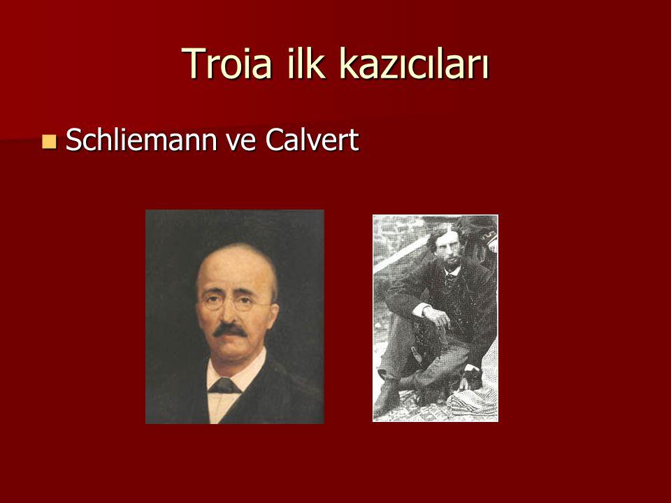 Troia ilk kazıcıları Schliemann ve Calvert Schliemann ve Calvert