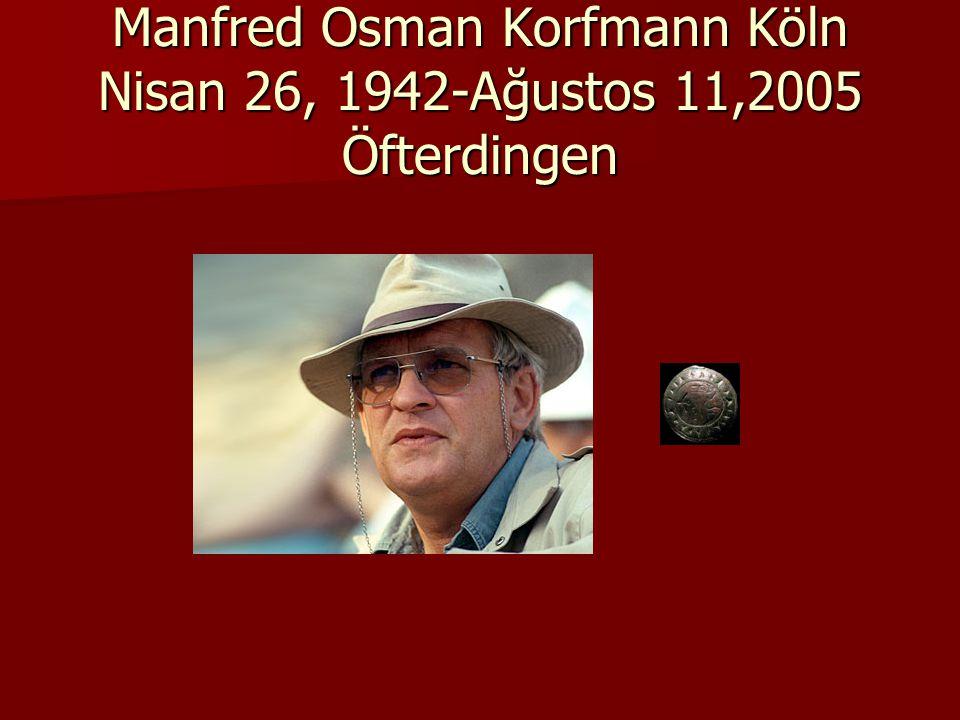 Manfred Osman Korfmann Köln Nisan 26, 1942-Ağustos 11,2005 Öfterdingen