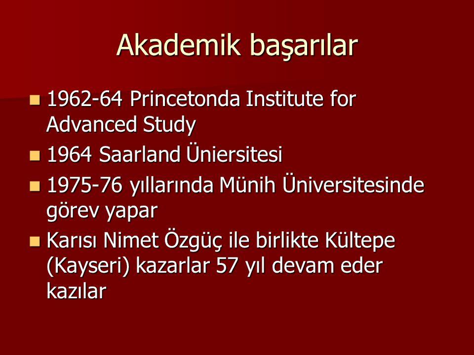 Akademik başarılar 1962-64 Princetonda Institute for Advanced Study 1962-64 Princetonda Institute for Advanced Study 1964 Saarland Üniersitesi 1964 Sa