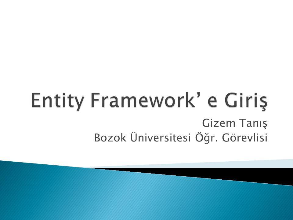  EDM: 3 ana bölümden olusur:Kavramsal Model, Haritalama ve Saklama Modeli  Conceptual Model: model sınıfları ve onların ilişkilerini içeriyor.