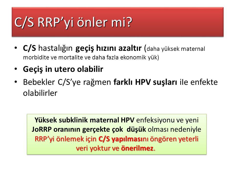 C/S RRP'yi önler mi? C/S hastalığın geçiş hızını azaltır ( daha yüksek maternal morbidite ve mortalite ve daha fazla ekonomik yük) Geçiş in utero olab