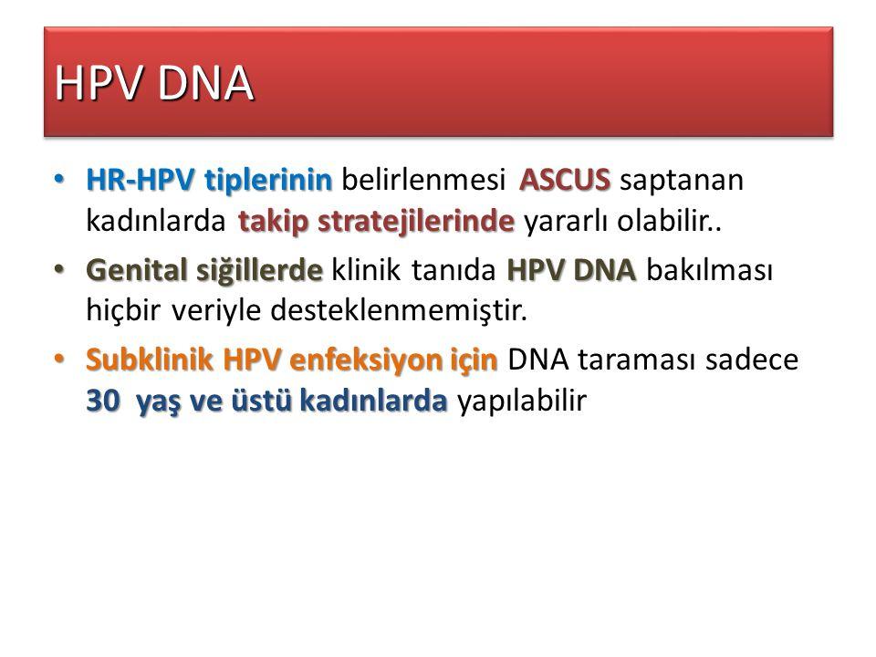 HPV DNA HR-HPV tiplerinin ASCUS takip stratejilerinde HR-HPV tiplerinin belirlenmesi ASCUS saptanan kadınlarda takip stratejilerinde yararlı olabilir.