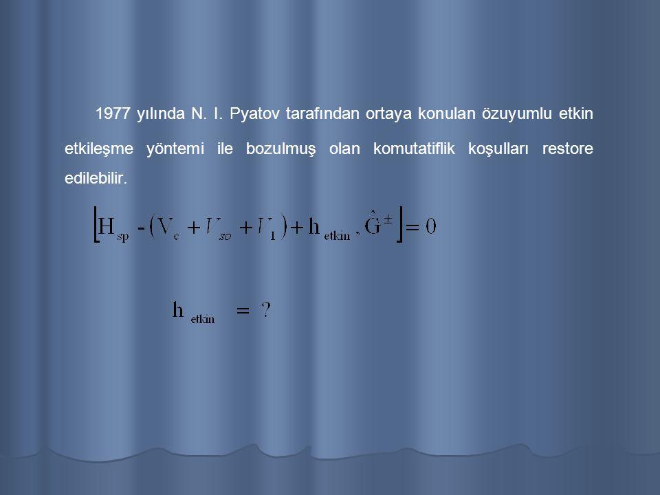 Tabakalı çekirdek modeli için ortalama alan potansiyeli genel olarak Burada; ; Ortalama alan potansiyelinin radyal kısmı ; Woods-Saxon potansiyelinin izoskaler kısmını ; Woods-Saxon potansiyelinin izovektör kısmını ; Spin-yörünge etkileşme potansiyelini ; Coulomb etkileşme potansiyelini şeklinde kabul edilir.