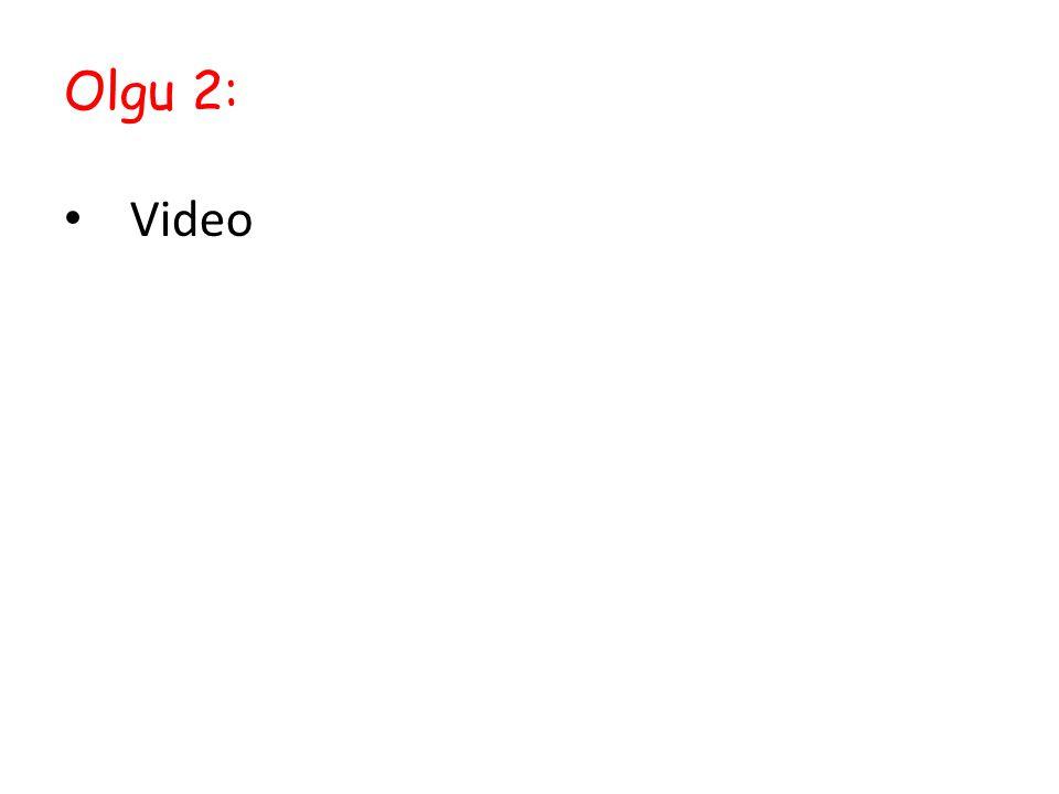 Olgu 2: Video