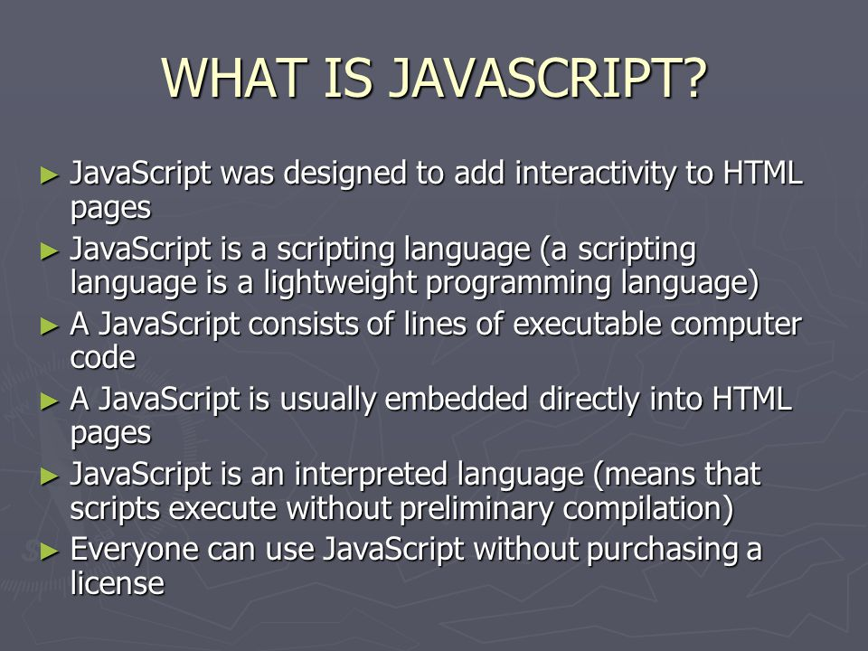 Are Java and JavaScript the Same.► NO.