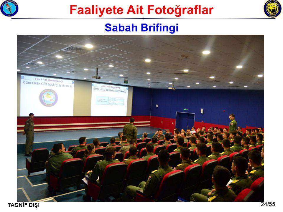 24/55 TASNİF DIŞI Faaliyete Ait Fotoğraflar I Sabah Brifingi