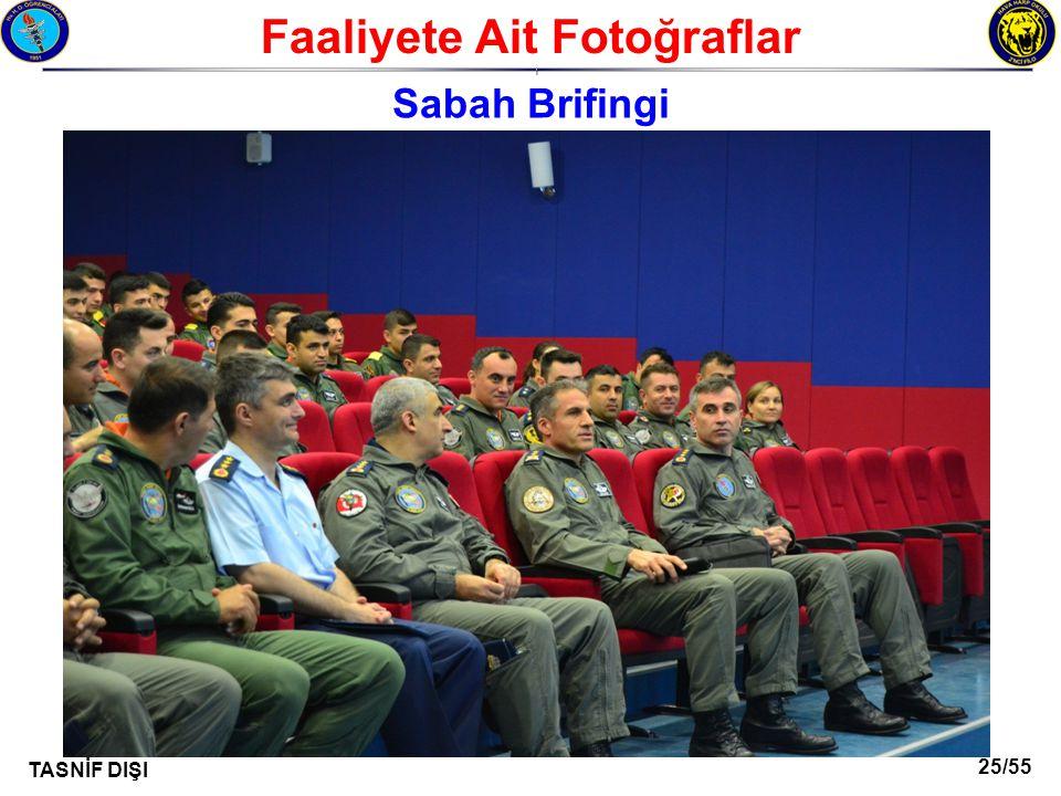 25/55 TASNİF DIŞI Faaliyete Ait Fotoğraflar I Sabah Brifingi