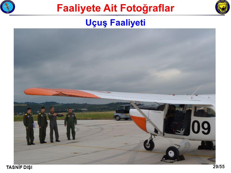 29/55 TASNİF DIŞI Faaliyete Ait Fotoğraflar I Uçuş Faaliyeti