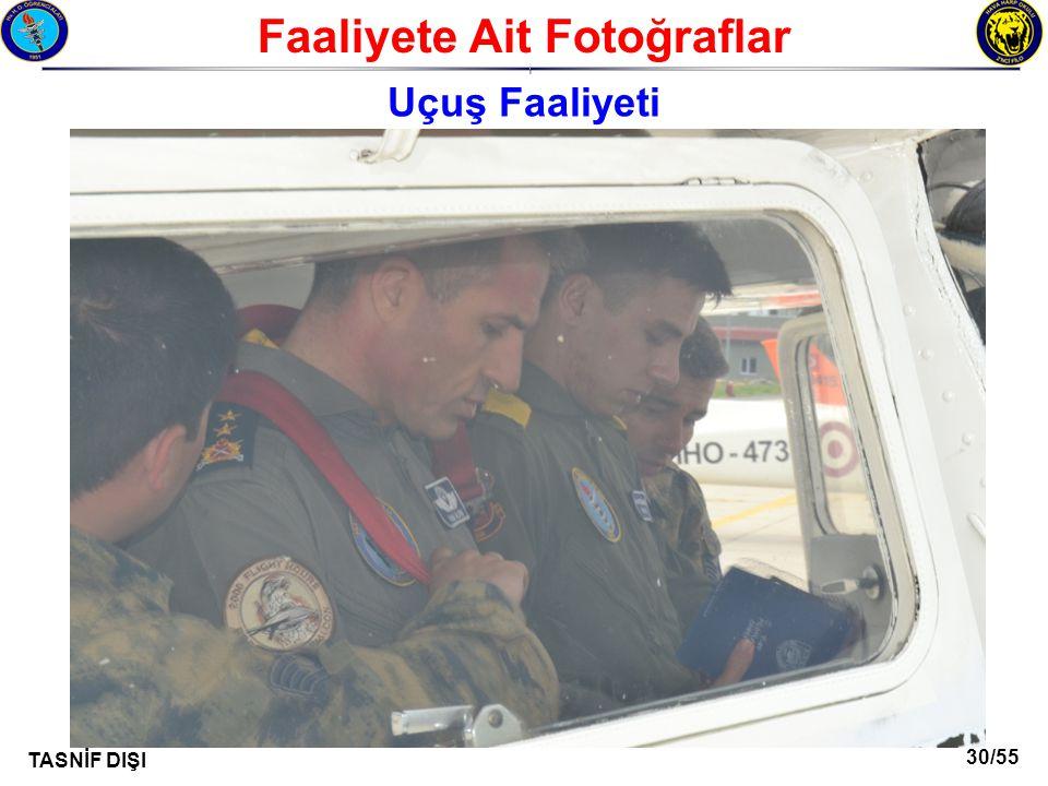 30/55 TASNİF DIŞI Faaliyete Ait Fotoğraflar I Uçuş Faaliyeti
