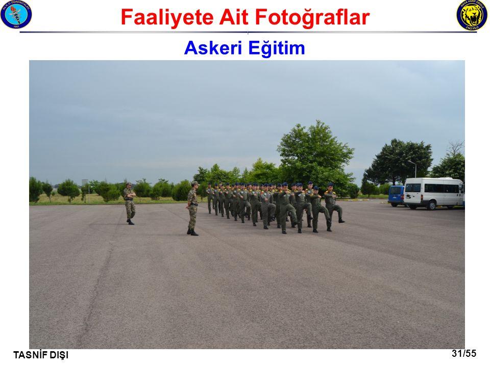 31/55 TASNİF DIŞI Faaliyete Ait Fotoğraflar I Askeri Eğitim