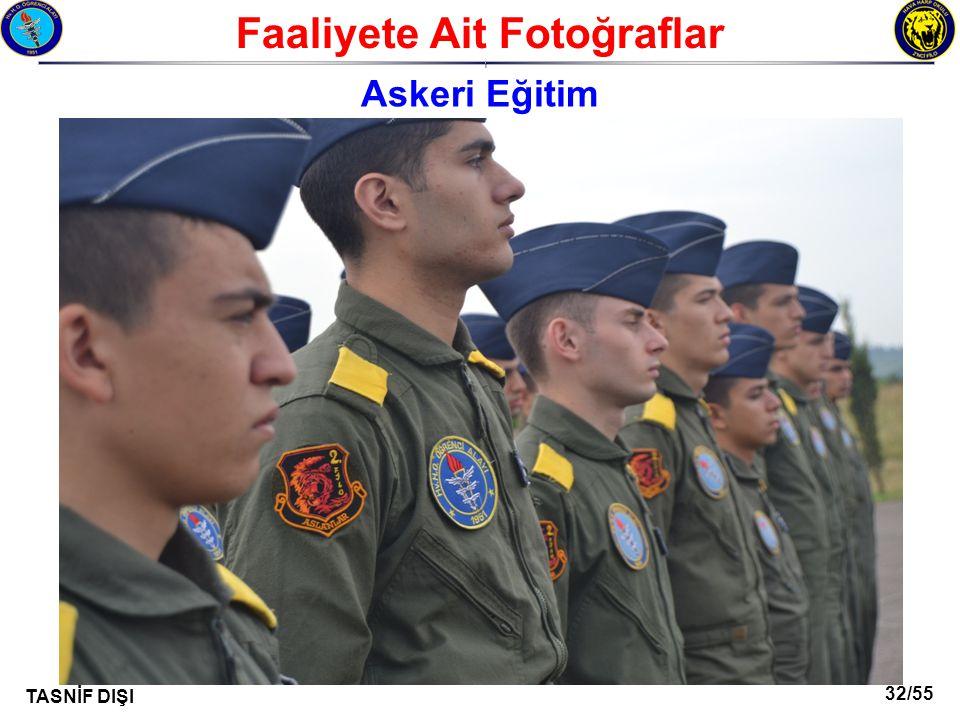 32/55 TASNİF DIŞI Faaliyete Ait Fotoğraflar I Askeri Eğitim