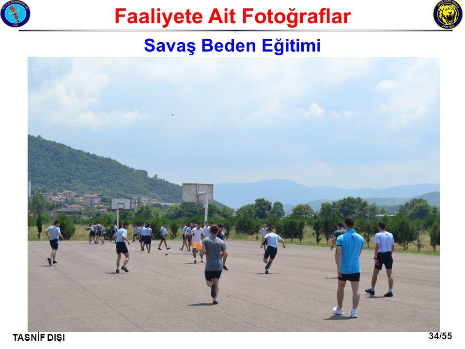 34/55 TASNİF DIŞI Faaliyete Ait Fotoğraflar I Savaş Beden Eğitimi
