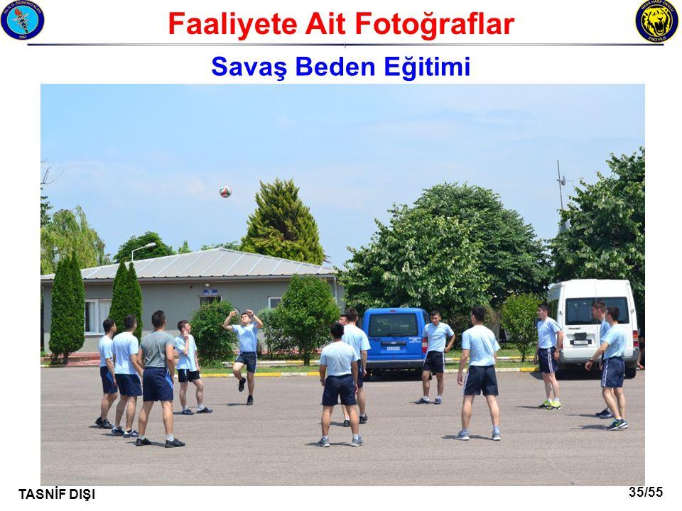 35/55 TASNİF DIŞI Faaliyete Ait Fotoğraflar I Savaş Beden Eğitimi