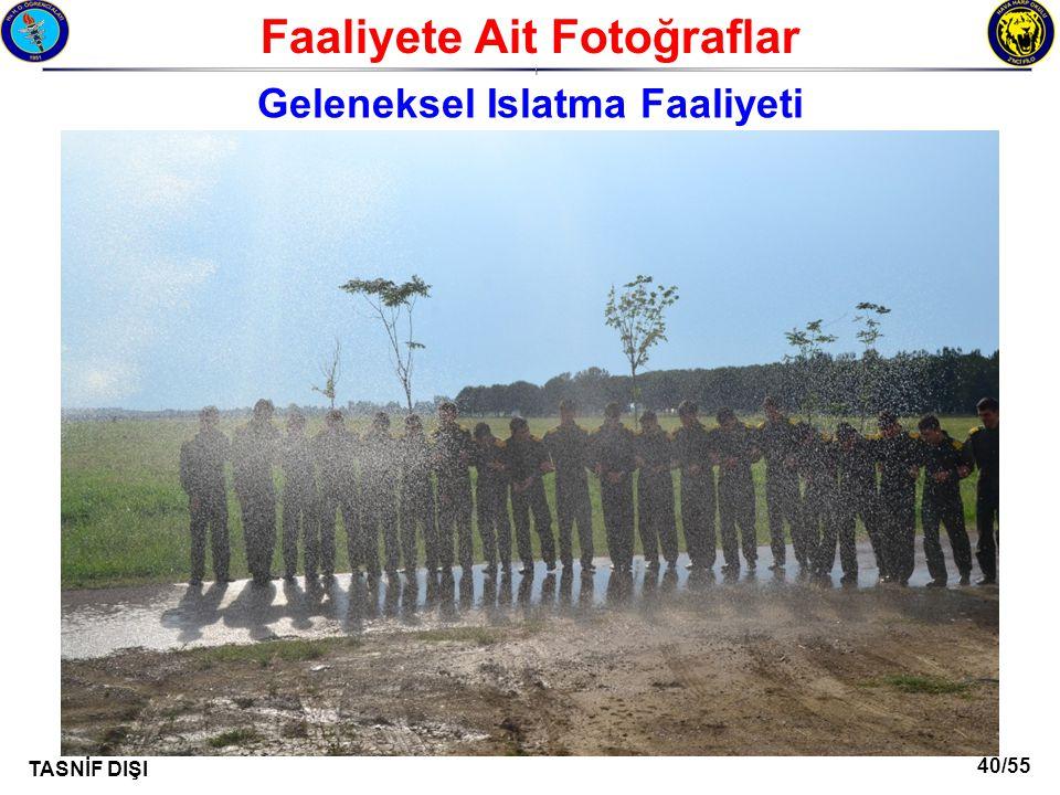 40/55 TASNİF DIŞI Faaliyete Ait Fotoğraflar I Geleneksel Islatma Faaliyeti