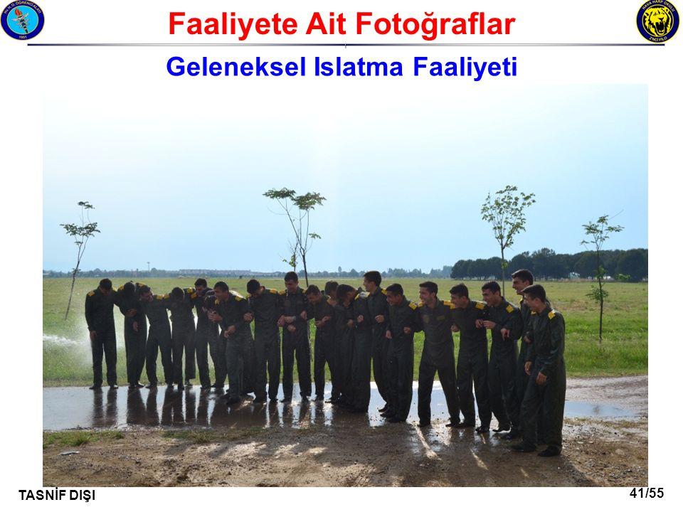 41/55 TASNİF DIŞI Faaliyete Ait Fotoğraflar I Geleneksel Islatma Faaliyeti