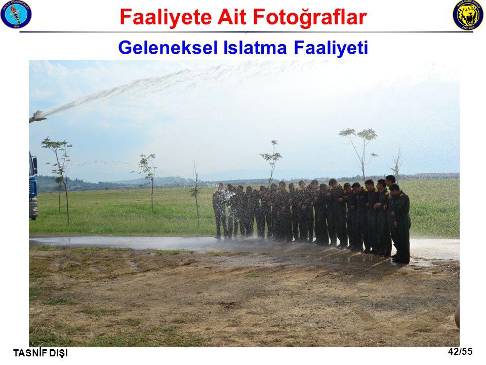 42/55 TASNİF DIŞI Faaliyete Ait Fotoğraflar I Geleneksel Islatma Faaliyeti