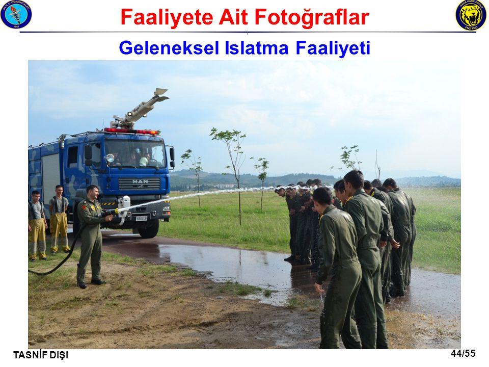 44/55 TASNİF DIŞI Faaliyete Ait Fotoğraflar I Geleneksel Islatma Faaliyeti