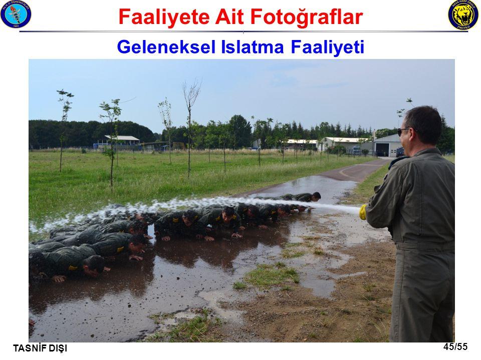 45/55 TASNİF DIŞI Faaliyete Ait Fotoğraflar I Geleneksel Islatma Faaliyeti