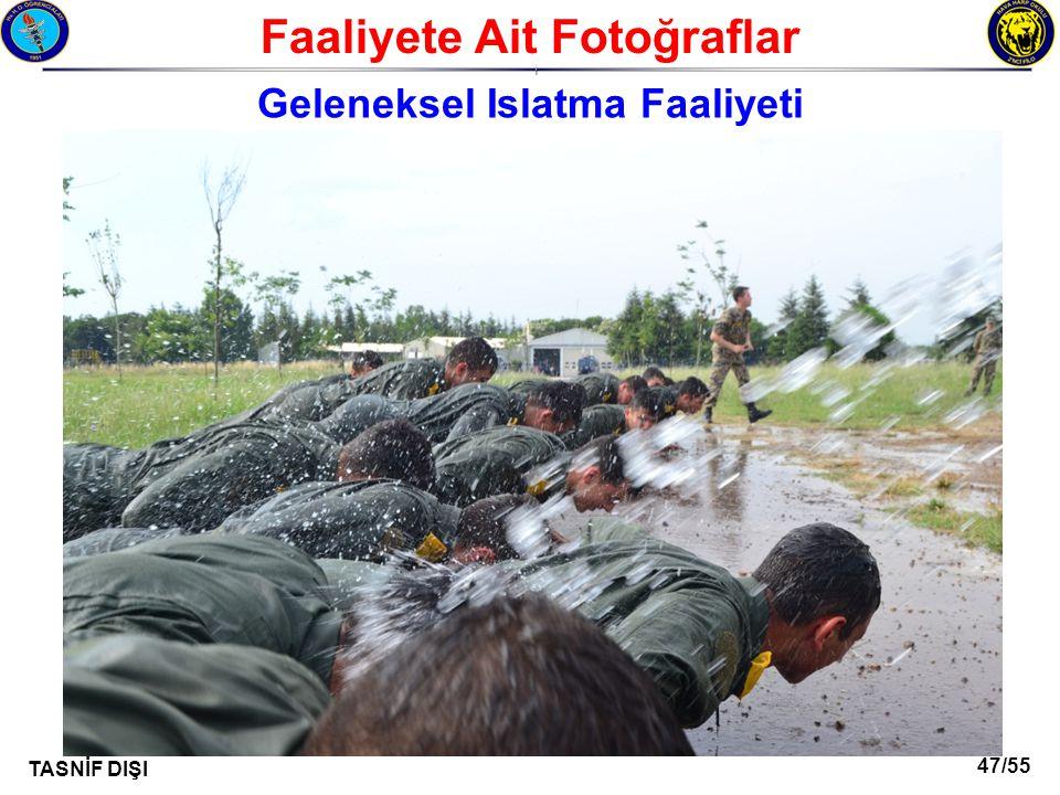 47/55 TASNİF DIŞI Faaliyete Ait Fotoğraflar I Geleneksel Islatma Faaliyeti