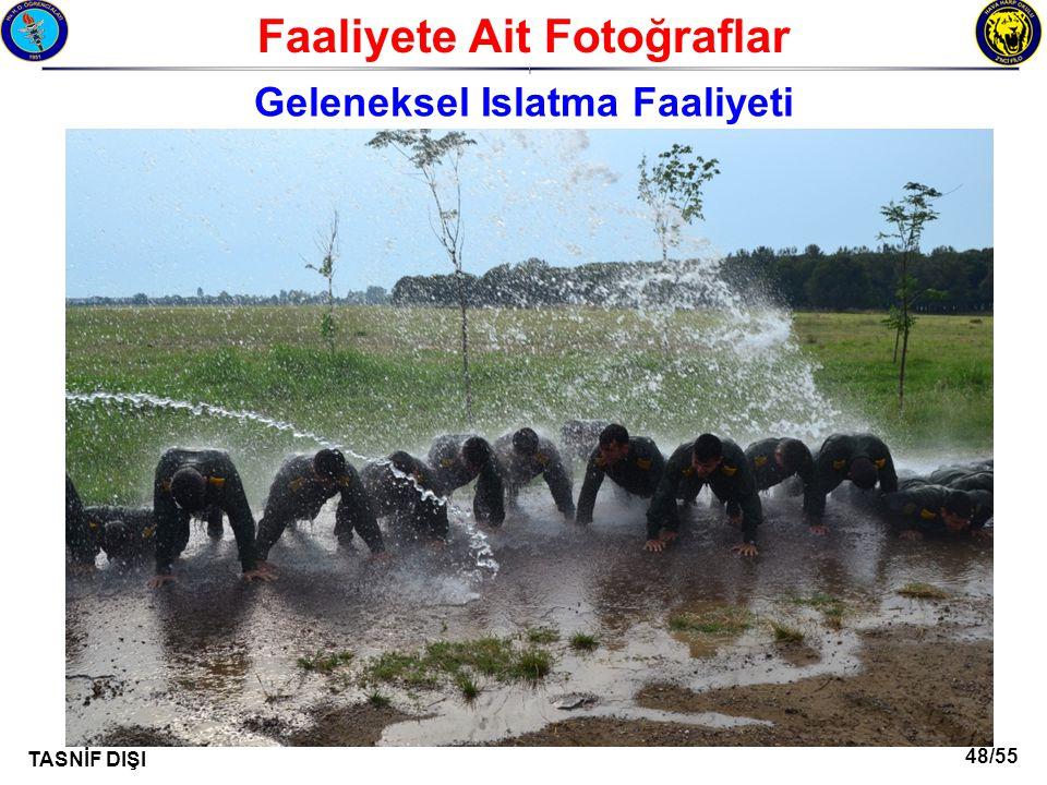 48/55 TASNİF DIŞI Faaliyete Ait Fotoğraflar I Geleneksel Islatma Faaliyeti