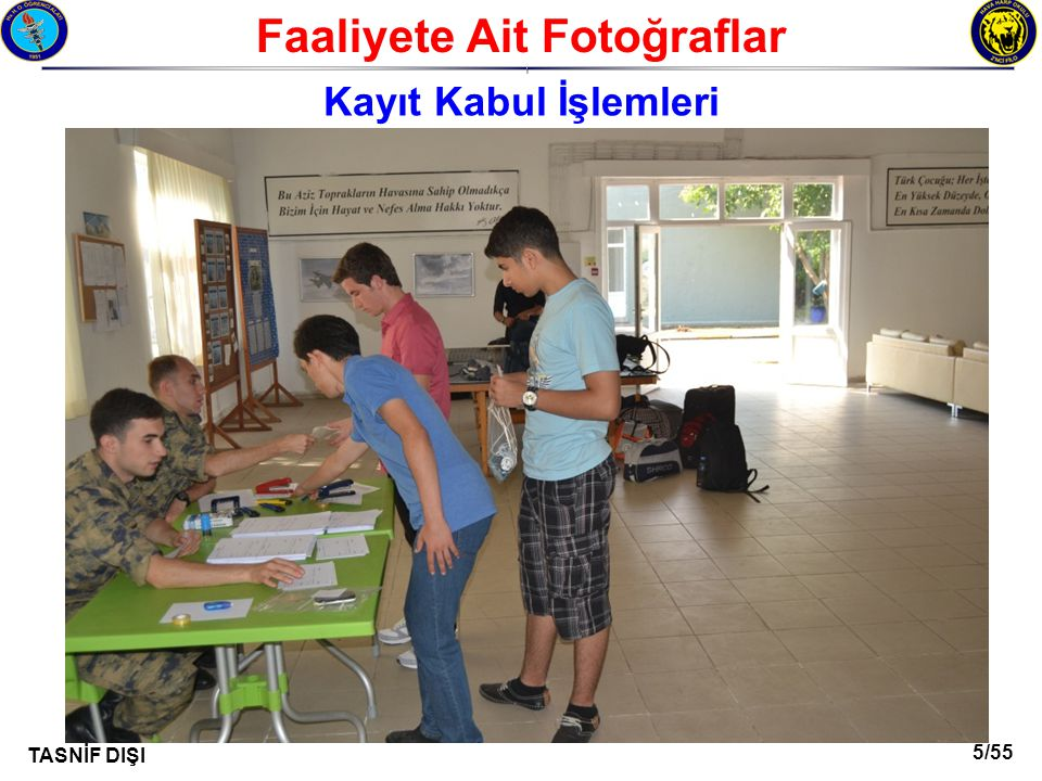 6/55 TASNİF DIŞI Faaliyete Ait Fotoğraflar I Kayıt Kabul İşlemleri