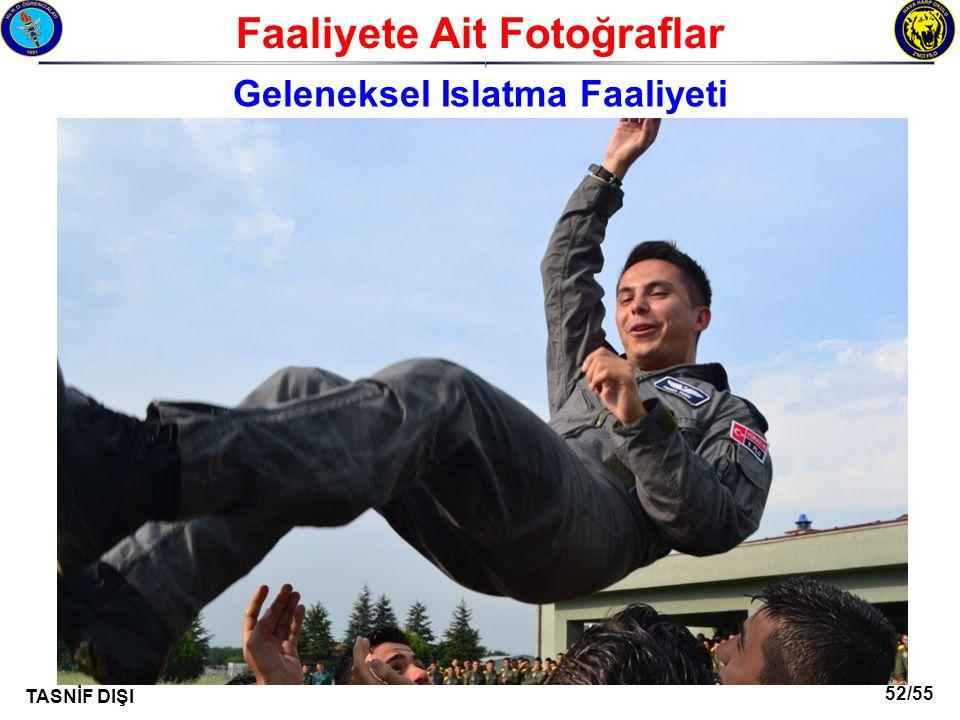 52/55 TASNİF DIŞI Faaliyete Ait Fotoğraflar I Geleneksel Islatma Faaliyeti