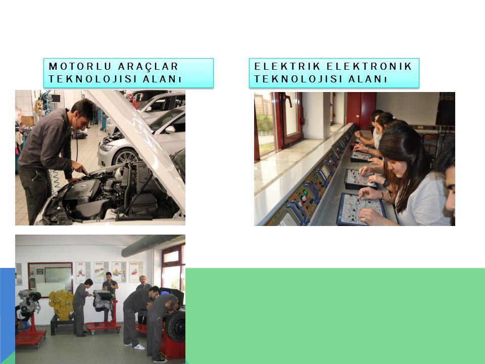 MOTORLU ARAÇLAR TEKNOLOJISI ALANı ELEKTRIK ELEKTRONIK TEKNOLOJISI ALANı