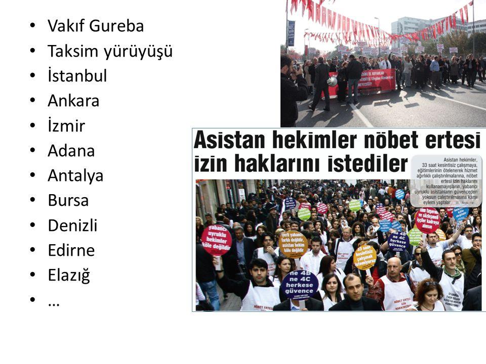 Vakıf Gureba Taksim yürüyüşü İstanbul Ankara İzmir Adana Antalya Bursa Denizli Edirne Elazığ …