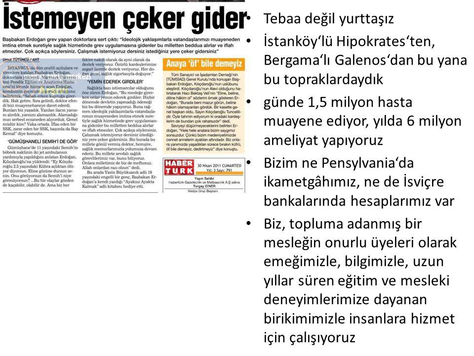 Tebaa değil yurttaşız İstanköy'lü Hipokrates'ten, Bergama'lı Galenos'dan bu yana bu topraklardaydık günde 1,5 milyon hasta muayene ediyor, yılda 6 mil