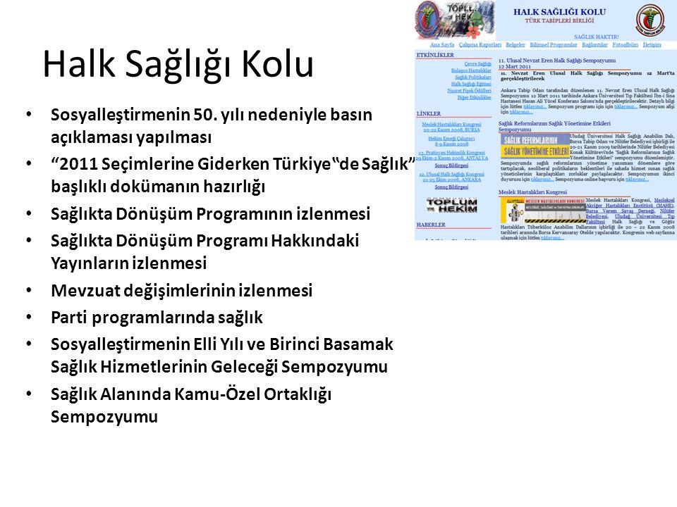 """Halk Sağlığı Kolu Sosyalleştirmenin 50. yılı nedeniyle basın açıklaması yapılması """"2011 Seçimlerine Giderken Türkiye""""de Sağlık"""" başlıklı dokümanın haz"""