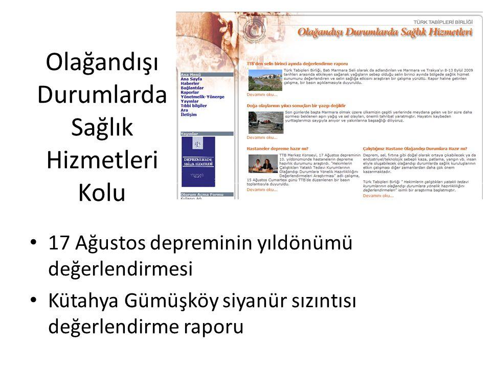 Olağandışı Durumlarda Sağlık Hizmetleri Kolu 17 Ağustos depreminin yıldönümü değerlendirmesi Kütahya Gümüşköy siyanür sızıntısı değerlendirme raporu
