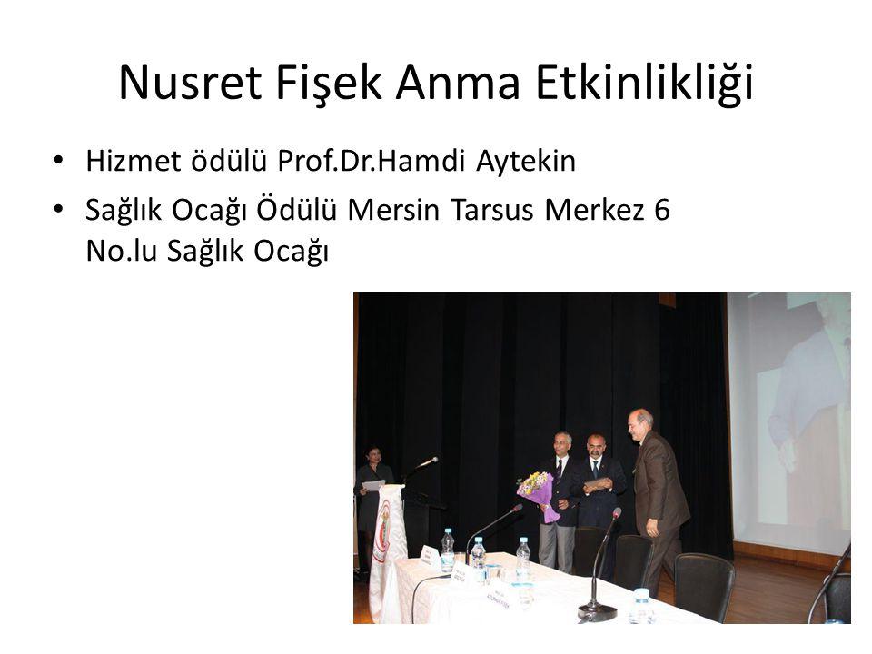 Nusret Fişek Anma Etkinlikliği Hizmet ödülü Prof.Dr.Hamdi Aytekin Sağlık Ocağı Ödülü Mersin Tarsus Merkez 6 No.lu Sağlık Ocağı