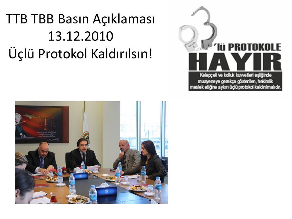 TTB TBB Basın Açıklaması 13.12.2010 Üçlü Protokol Kaldırılsın!