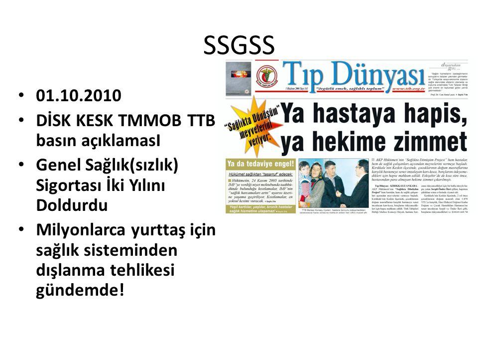 SSGSS 01.10.2010 DİSK KESK TMMOB TTB basın açıklamasI Genel Sağlık(sızlık) Sigortası İki Yılını Doldurdu Milyonlarca yurttaş için sağlık sisteminden d