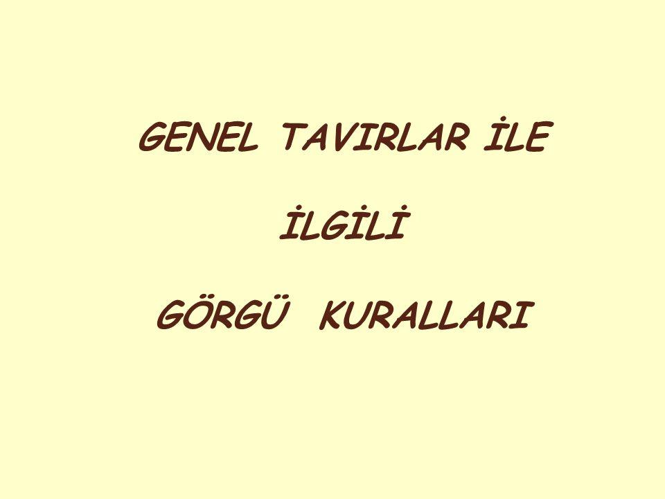 GENEL TAVIRLAR İLE İLGİLİ GÖRGÜ KURALLARI