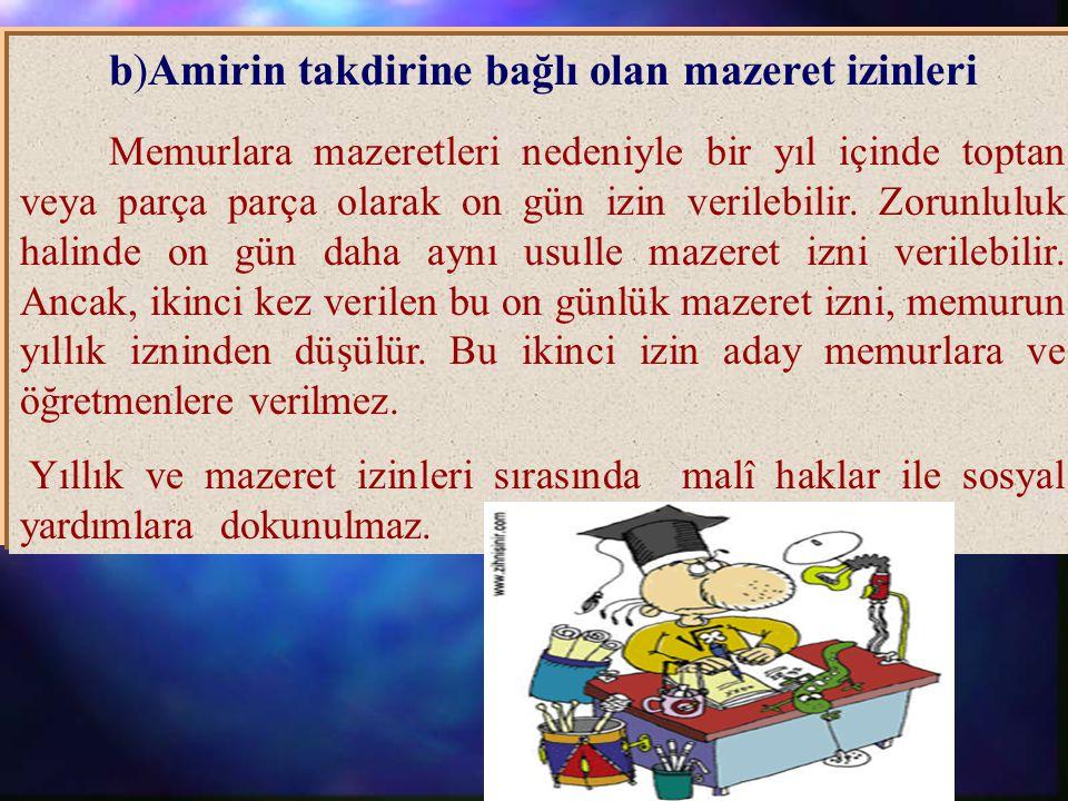 a)Verilmesi zorunlu olan mazeret izinleri 2) Erkek memura, isteği üzerine eşinin doğum yapması nedeniyle 10 gün babalık izni verilir.