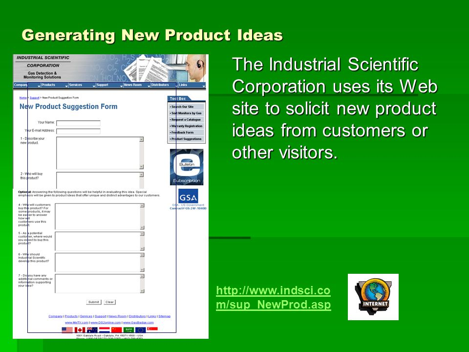 Generating New Product Ideas The Industrial Scientific Corporation uses its Web site to solicit new product ideas from customers or other visitors. ht