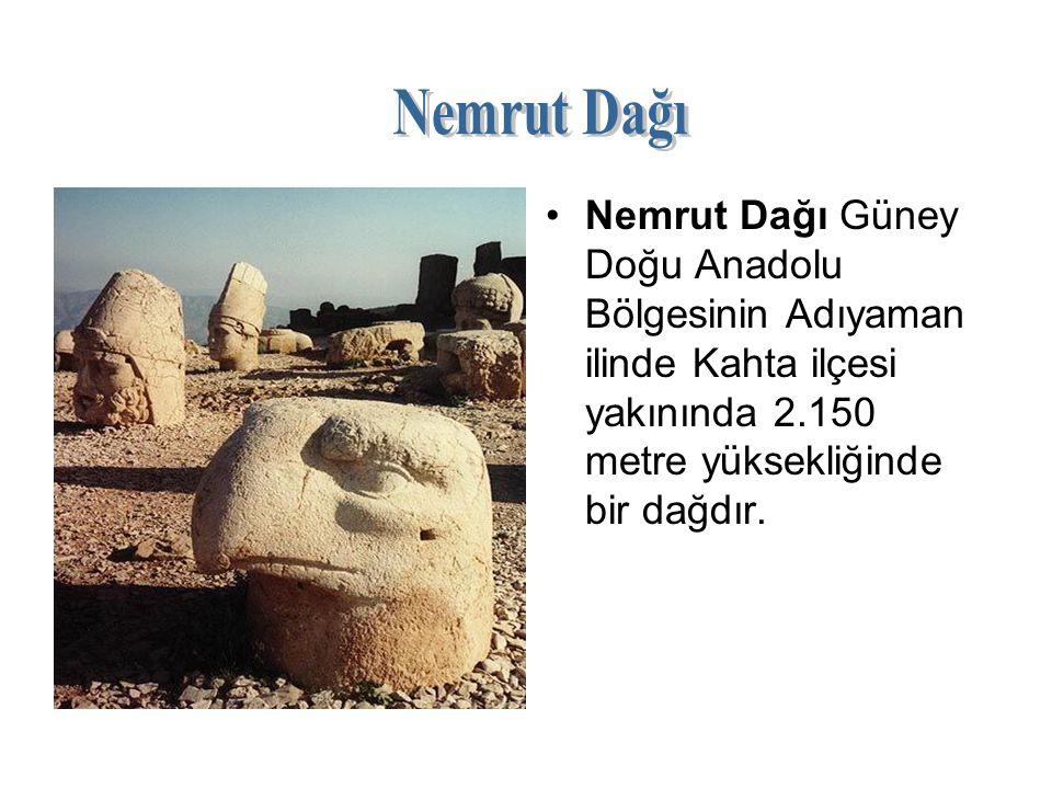 Nemrut Dağı Güney Doğu Anadolu Bölgesinin Adıyaman ilinde Kahta ilçesi yakınında 2.150 metre yüksekliğinde bir dağdır.