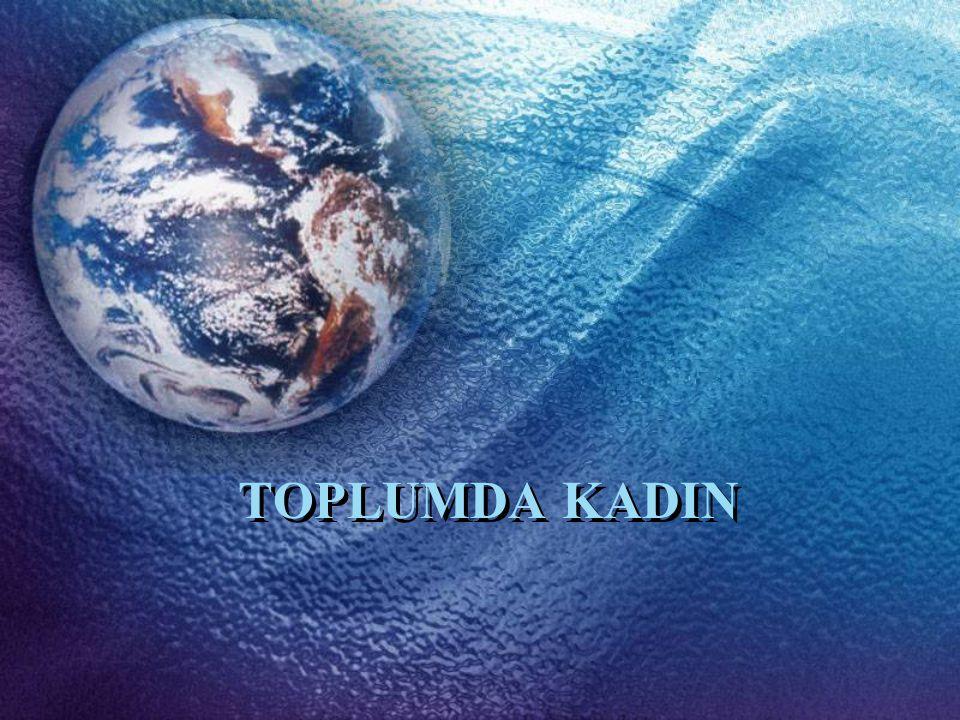 TOPLUMDA KADIN