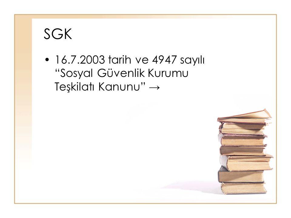 """SGK 16.7.2003 tarih ve 4947 sayılı """"Sosyal Güvenlik Kurumu Teşkilatı Kanunu"""" →"""