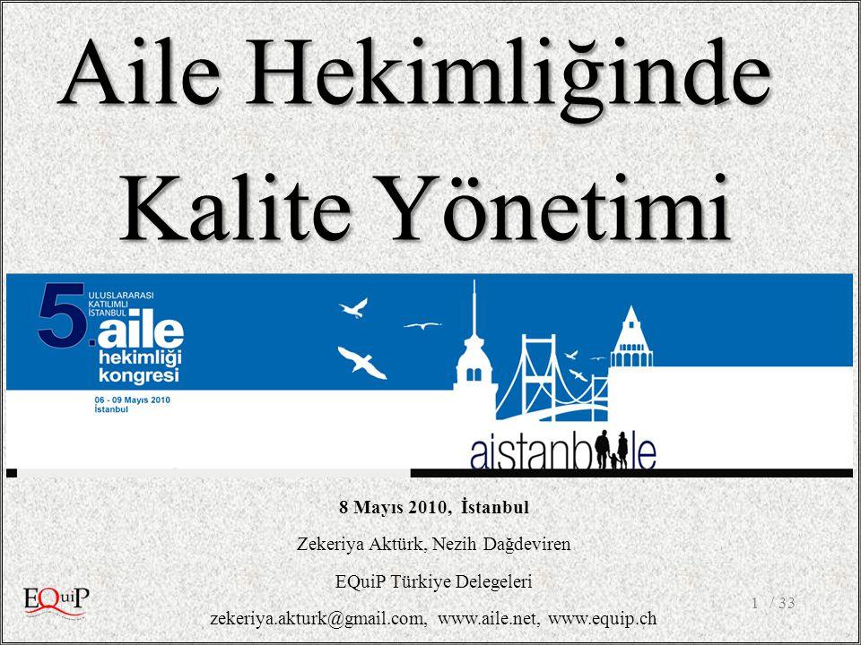 / 331 Aile Hekimliğinde Kalite Yönetimi 8 Mayıs 2010, İstanbul Zekeriya Aktürk, Nezih Dağdeviren EQuiP Türkiye Delegeleri zekeriya.akturk@gmail.com, w