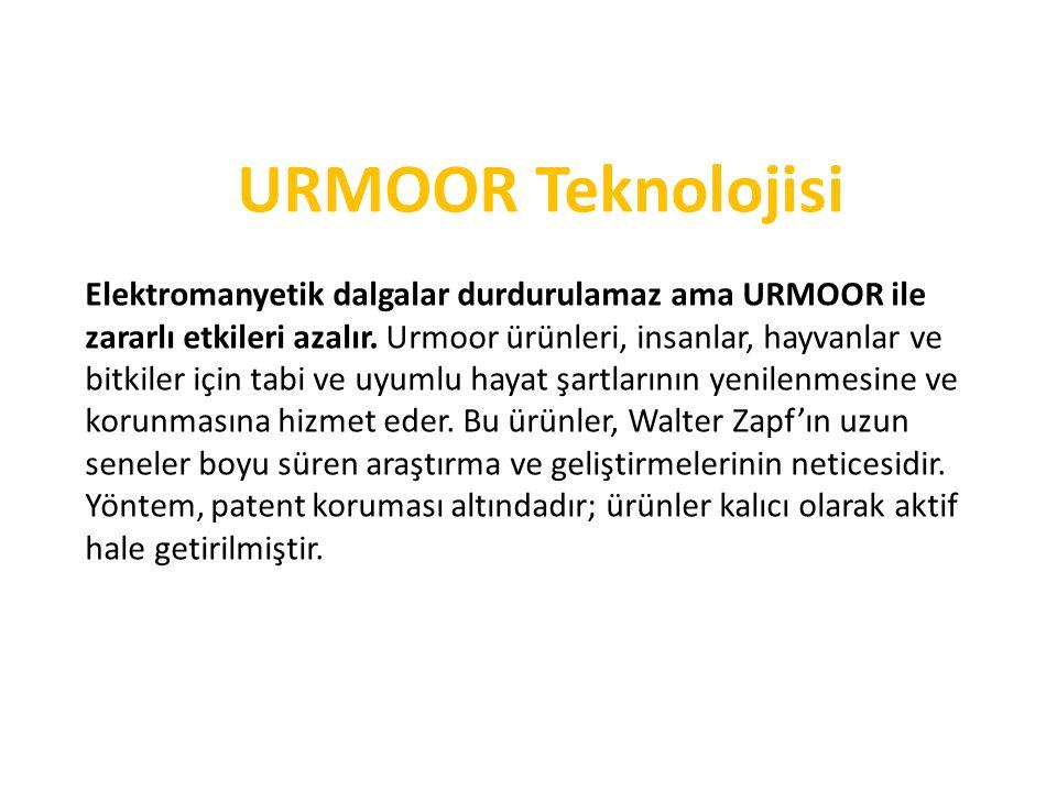 URMOOR Teknolojisi Elektromanyetik dalgalar durdurulamaz ama URMOOR ile zararlı etkileri azalır.