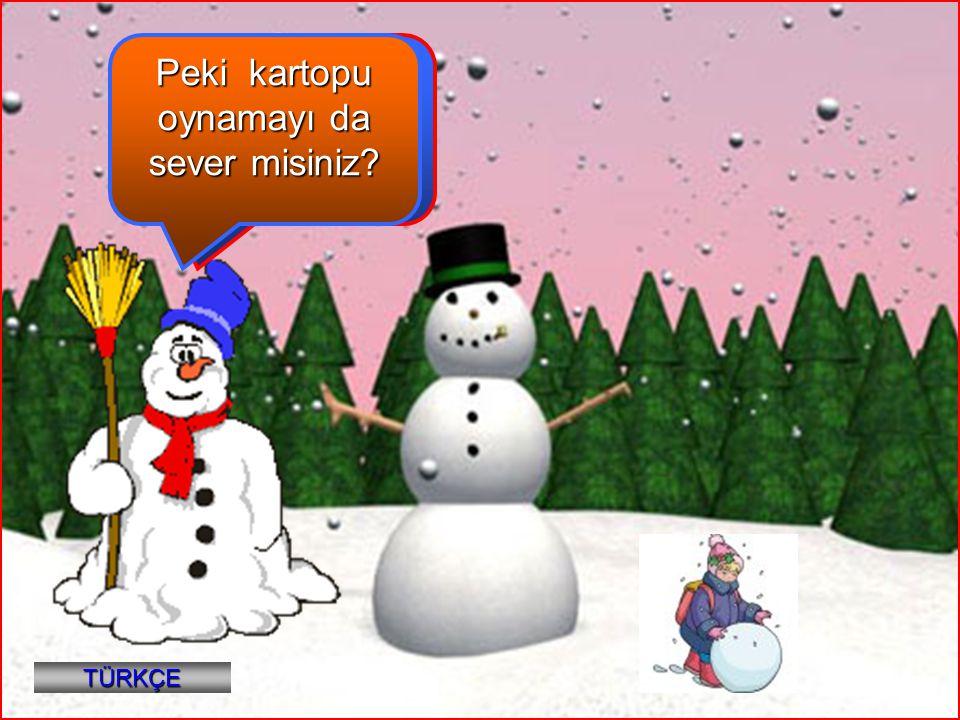 2 Hey çocuklar, kış mevsimini sever misiniz? Peki kartopu oynamayı da sever misiniz? TÜRKÇE