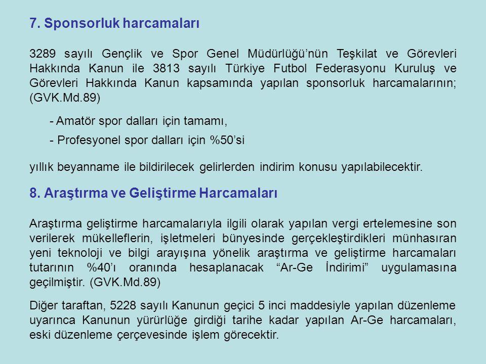 7. Sponsorluk harcamaları 3289 sayılı Gençlik ve Spor Genel Müdürlüğü'nün Teşkilat ve Görevleri Hakkında Kanun ile 3813 sayılı Türkiye Futbol Federasy