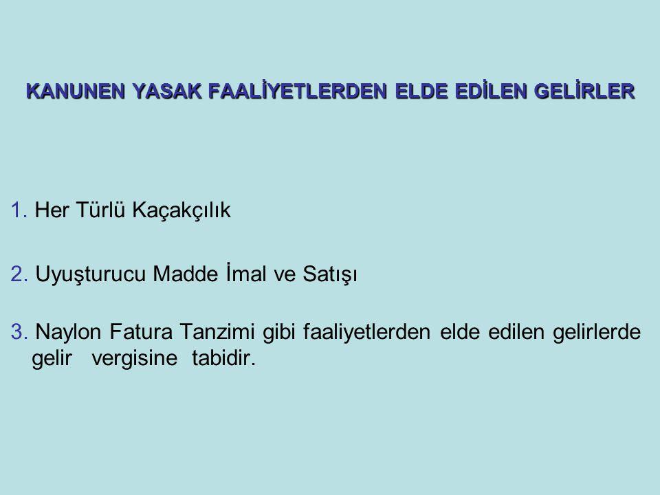 KANUNEN YASAK FAALİYETLERDEN ELDE EDİLEN GELİRLER 1.