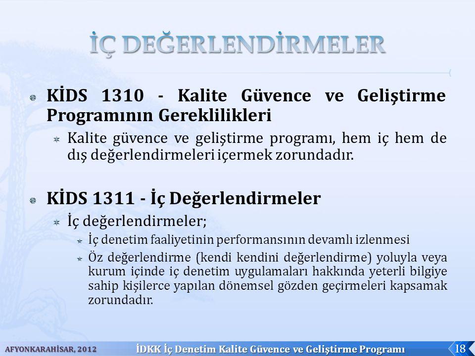  KİDS 1310 - Kalite Güvence ve Geliştirme Programının Gereklilikleri  Kalite güvence ve geliştirme programı, hem iç hem de dış değerlendirmeleri içe