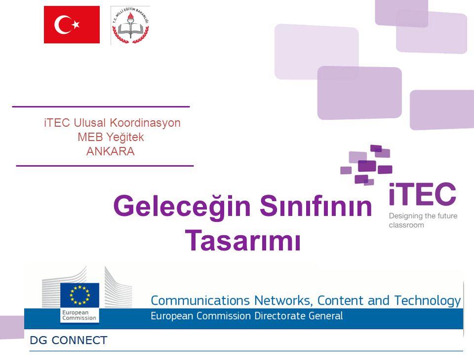 iTEC Ulusal Koordinasyon MEB Yeğitek ANKARA Geleceğin Sınıfının Tasarımı