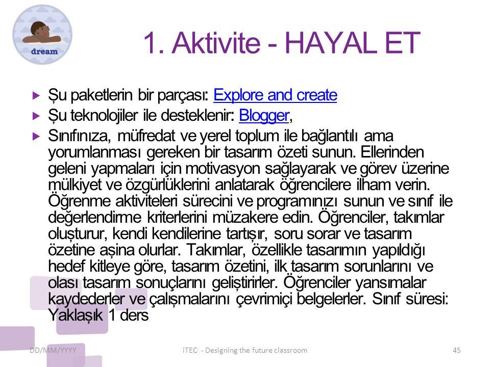 1. Aktivite - HAYAL ET  Şu paketlerin bir parçası: Explore and createExplore and create  Şu teknolojiler ile desteklenir: Blogger,Blogger  Sınıfını